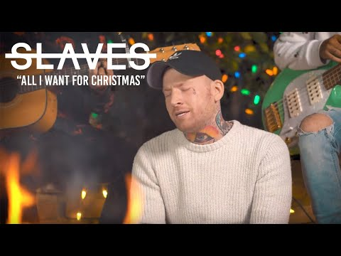 "Slaves - ""All I Want For Christmas Is You"" (Originally Performed By Mariah Carey)"