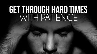Get Through Hard Times With Patience – Nouman Ali Khan
