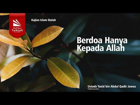 Tabligh Akbar BERDOA HANYA KEPADA ALLAH | Ustadz Yazid Bin Abdul Qadir Jawas
