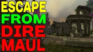 WoW SECRET: Escape From Dire Maul !!