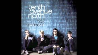 Watch Tenth Avenue North Lift Us Up To Fall video