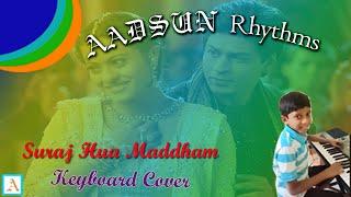Suraj Hua Maddham - Keyboard Instrumental Cover - Aadavan