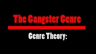 Genre Theory: The Gangster Genre