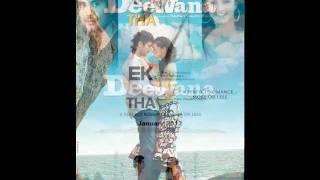 Sunlo Zara Full Song from Ek Deewana Tha