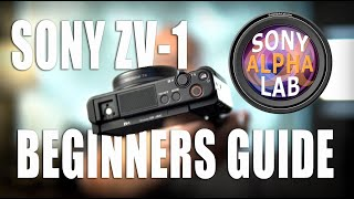 01. Sony ZV-1 - Beginners Guide on How-To Use The Camera