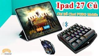 Ipad Pro 12.9 Của Anh khách 27 Củ Mang Đến Tes Chơi Thử PUBG Mobile Bằng Bàn Phím Chuột Handjoy K3