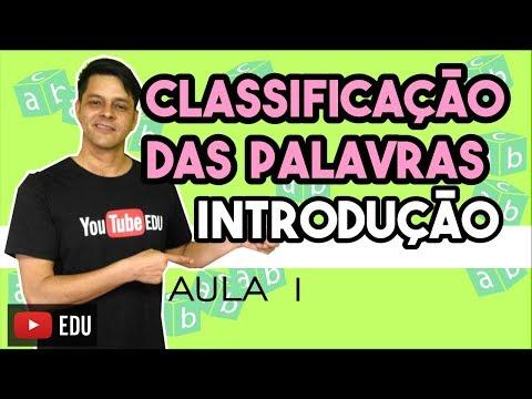 Classes Gramaticais - Aula 1 - Introdução à classificação das palavras