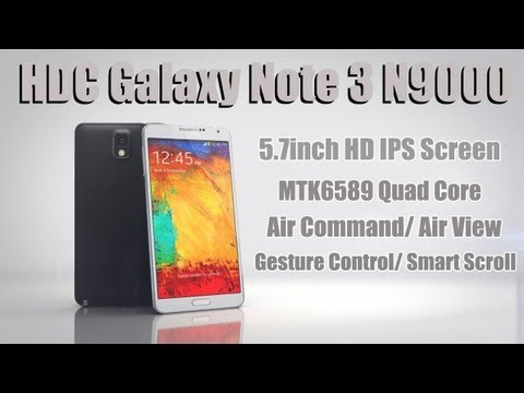 Note 3 VS S4? HDC Galaxy Note 3 N9000 VS HDC Galaxy S4 Legend Hands On Review