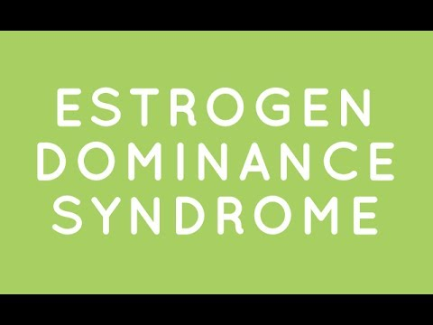 Estrogen Dominance Syndrome
