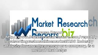 Global Sorting Cash Machine Market Frecast 20182025 Glory, Laurel, Delarue, Toshiba, Xinda