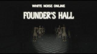 White Noise Online: Founder's Hall(8/8)