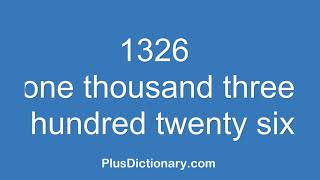 How to pronounce or say one thousand three hundred twenty six - 1326 ? Pronunciation - English