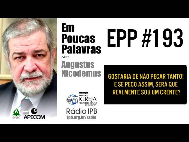 EPP #193 | COMO VENCER O PECADO? - AUGUSTUS NICODEMUS
