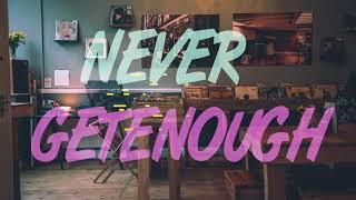 Outasight - Never Get Enough (Lyric)