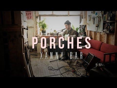 Porches - Xanny Bar