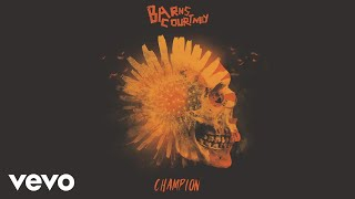 Barns Courtney - Champion (Official Audio)