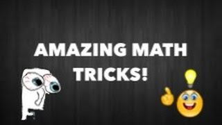 3 AMAZING MATH TRICKS TO IMPRESS YOUR FRIENDS!