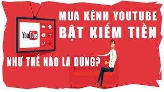 Mua Kênh Youtube Bật Kiếm Tiền Như Thế Nào Là Đúng | Duy MKT