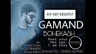 Hip Hop Kashmir || GAMAND || BOHEKASH | Officialvideo | out now | latest rap 2018 |