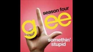 Watch Glee Cast Somethin Stupid video