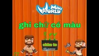 🔴 Mini world cách ghi chữ có màu trong game
