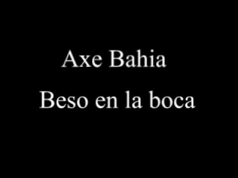 Axe Bahia - Beso en la boca