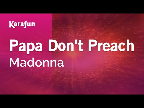 Karaoke Papa Don't Preach - Madonna * video