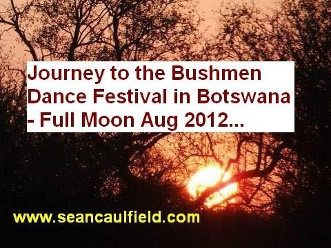 The Bushmen Dance Festival In Botswana -  Full Moon, 8-imix, 4th August 2012, With Sean Caulfield video