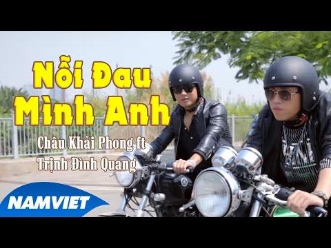 Nỗi Đau Mình Anh - Châu Khải Phong ft Trịnh Đình Quang [MV HD OFFICIAL] thumbnail