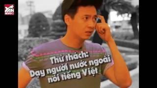 Cười ngả nghiêng với Ngô Kiến Huy dạy người nước ngoài nói tiếng việt