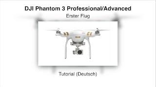 DJI Phantom 3 #06 Erster Flug – Tutorial (Deutsch)
