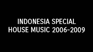 Indonesia Special House Music 2006-2009