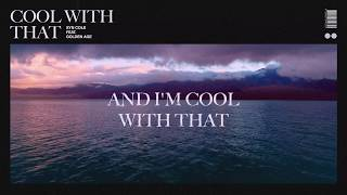 Syn Cole - Cool With That (feat. Golden Age)