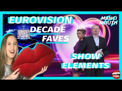 Eurovision: Decade Faves: Show Elements | Manci Mouth