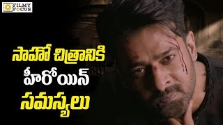 Heroine Troubles For Prabhas Saaho Movie - Filmyfocus com