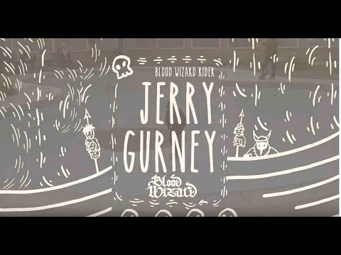 Jerry Gurney x Blood Wizard