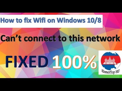 How to Fix Error Wifi Network (Can't connect to this network) Windows 10/8 100% - KhmerTop HD