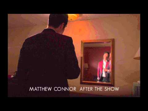 Matthew Connor - After The Show