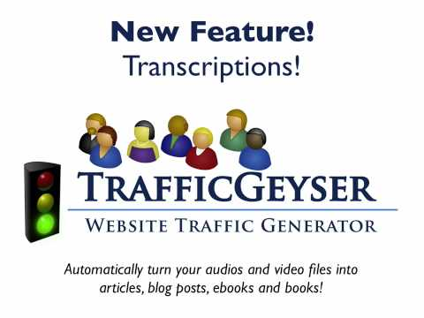 Automatically Transcribe Your Video Or Audio Files Into Transcriptions: Traffic Geyser New ...
