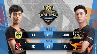 AA vs ADN | EK vs FL - Ngày 4 tuần 5 - Đấu Trường Danh Vọng Mùa Đông 2018