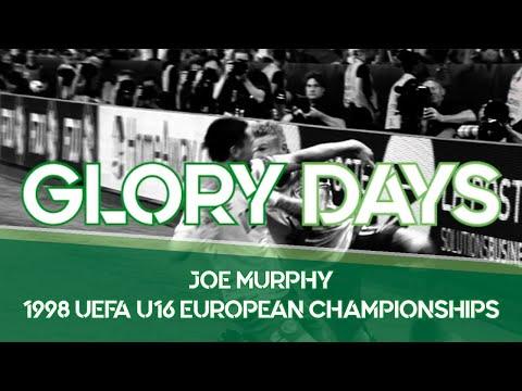 Glory Days | Joe Murphy & the 1998 UEFA U16 European Championships