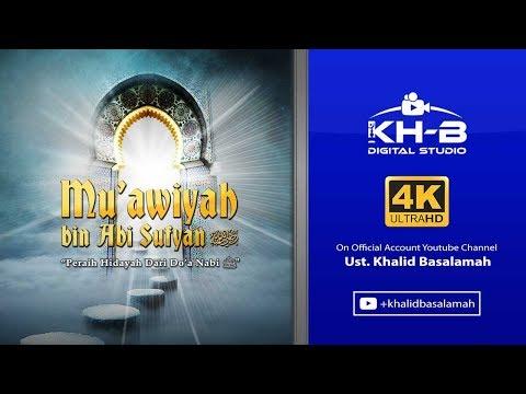 Sirah Sahabat ke 33 - Muawiyah Bin Abi Sufyan