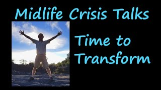 Turn Midlife Crisis into Midlife Transformation