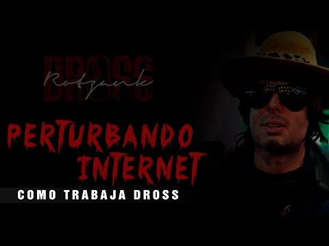Perturbando a Internet: cómo trabaja Dross | DrossRotzank