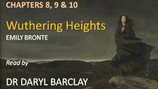 Wuthering Heights, Chapters 8-10, Summaries & Commentaries read by Dr Daryl Barclay