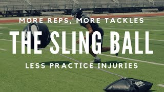 THE SLING BALL – MORE REPS, MORE TACKLING, LESS PRACTICE INJURIES