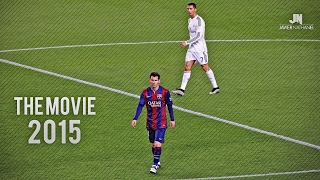 Cristiano Ronaldo vs Lionel Messi 2015 The Movie ●HD●
