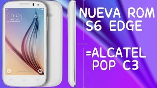 →ROM GALAXY S6 EDGE ★5.1 LP-FAKE |•ALCATEL POP C3 4033A