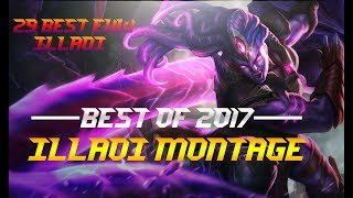 BEST OF ILLAOI 2017 | IS THIS THE BEST ILLAOI MONTAGE!!?