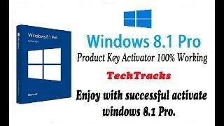 Windows 8.1 Pro Product Key Activator 100% Working   TechTracks